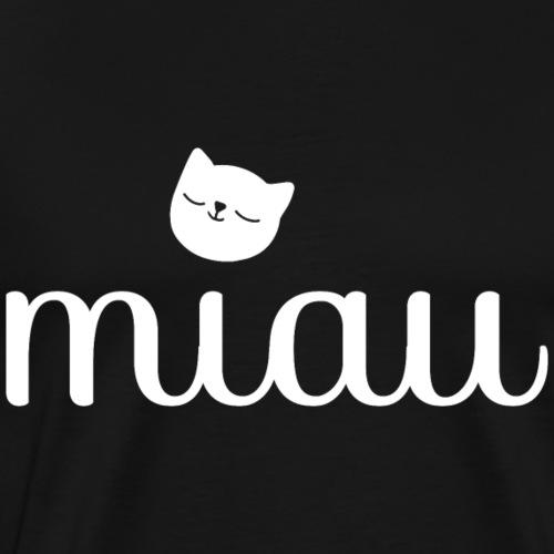 Miau Katze Katzenliebhaber Haustier Geschenk - Männer Premium T-Shirt