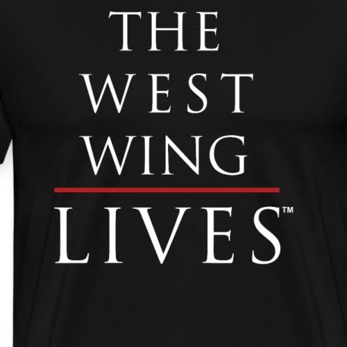 The West Wing Lives - Men's Premium T-Shirt