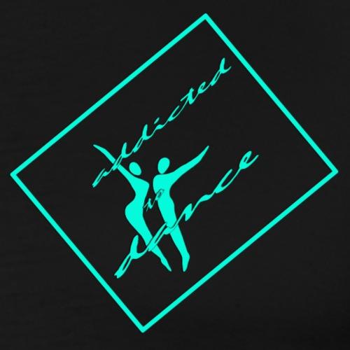 Tanzen macht süchtig. - Männer Premium T-Shirt