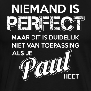 Niemand is perfect. Persoonlijk cadeau Paul. - Mannen Premium T-shirt
