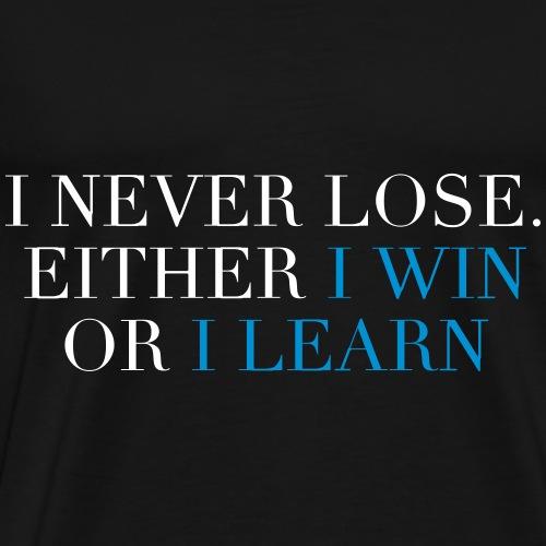 I Never Lose - Männer Premium T-Shirt