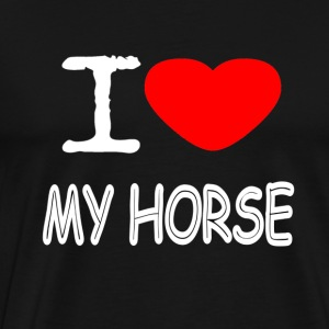 I LOVE MY HORSE - Men's Premium T-Shirt