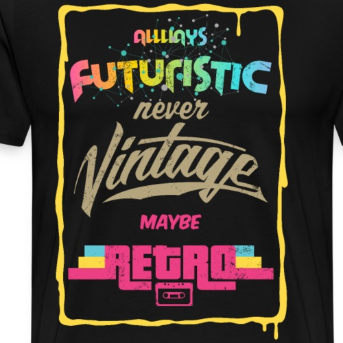 ALWAYS FUTURISTIC - Männer Premium T-Shirt