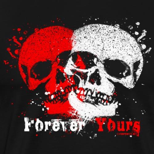 20-6B Forever Yours, skulls - Ikuisesti Sinun - Miesten premium t-paita