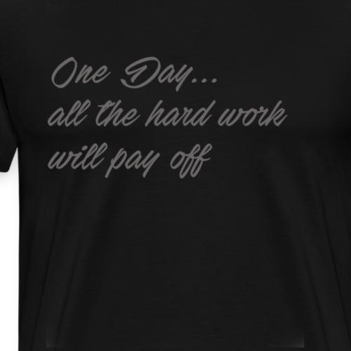 hardworkwillpayoff - Männer Premium T-Shirt