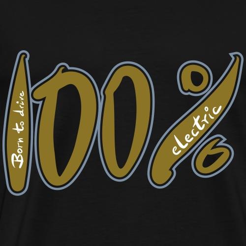 Born to drive 100% electric - Männer Premium T-Shirt