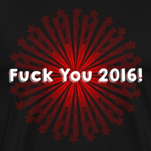 Fuck You 2016 - T-shirt Premium Homme