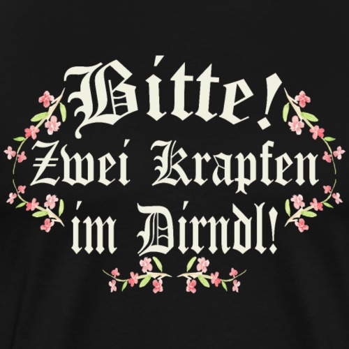 Bitte Zwei Krapfen Im Dirndl - Oktoberfest T-Shirt - Männer Premium T-Shirt
