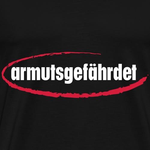 armutsgefährdet - Männer Premium T-Shirt