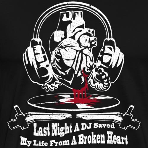 WHAS - Last Night a DJ ...Part 1 - Männer Premium T-Shirt