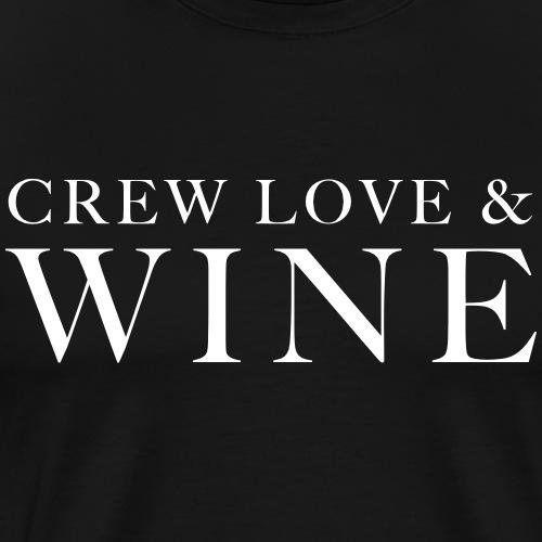Crew Love and Wine - Festival Party Crew - Männer Premium T-Shirt