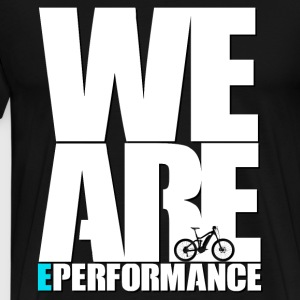WE ARE ePerformance - Men's Premium T-Shirt