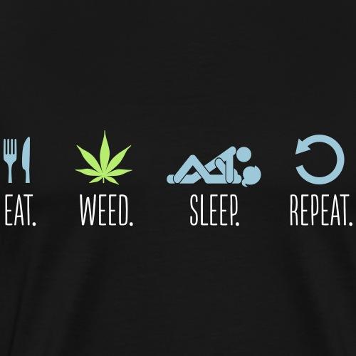 Cannabis Eat Sleep Weed Repeat Gras Marihuana Dope - Männer Premium T-Shirt