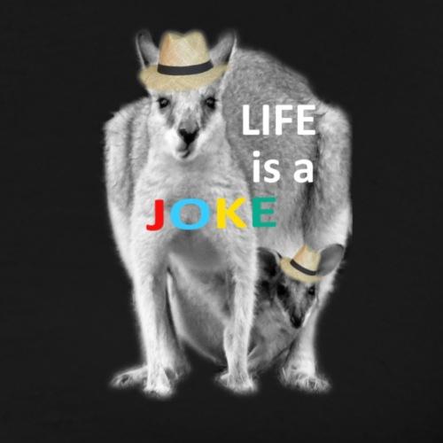 LIFE is a JOKE = Weltforscher - Männer Premium T-Shirt