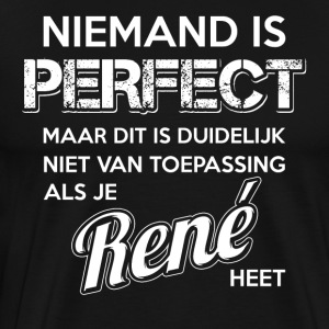 Niemand is perfect. Persoonlijk cadeau René. - Mannen Premium T-shirt
