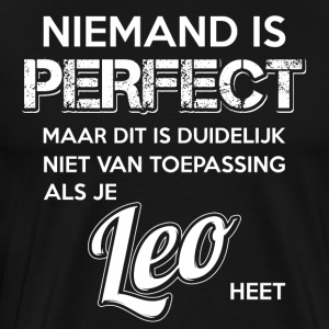 Niemand is perfect. Persoonlijk cadeau Leo. - Mannen Premium T-shirt