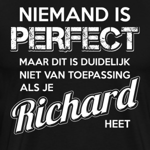 Niemand is perfect. Persoonlijk cadeau Richard. - Mannen Premium T-shirt