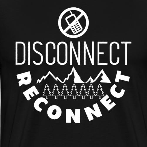Disconnect Reconnect - Männer Premium T-Shirt