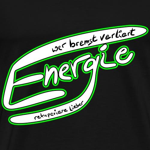 Wer bremst verliert Energie, mehrfarbig - Männer Premium T-Shirt