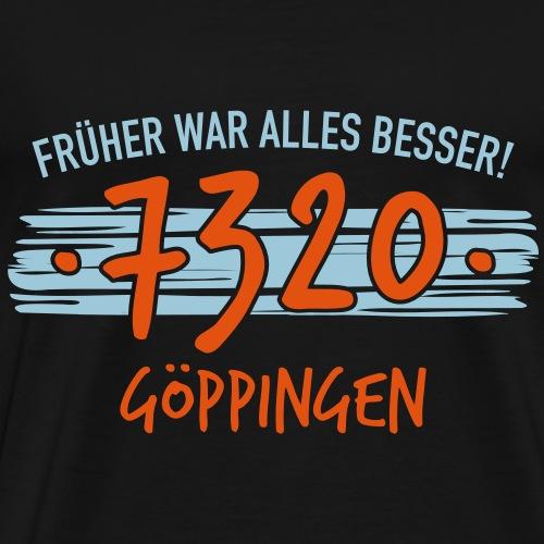 Früher 7320 Göppingen Geschenke - Männer Premium T-Shirt