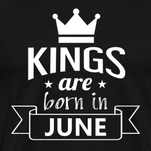 Kings were born in June - Men's Premium T-Shirt
