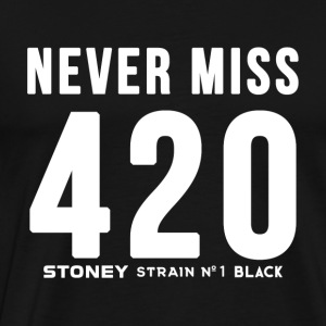 NEVER MISS 420 Strain No.1 BLACK - Männer Premium T-Shirt