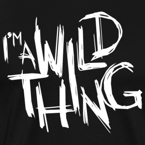 I'M A WILD THING - Men's Premium T-Shirt