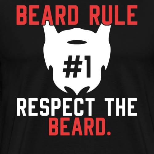 BEARD RULE 1 RESPECT THE RULE - Bart-Regel #1 - Männer Premium T-Shirt