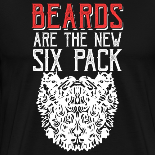BEARDS ARE THE NEW SIXPACK - Bart Sixpack - Männer Premium T-Shirt