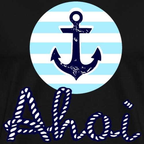 Ahoi und Anker - Männer Premium T-Shirt