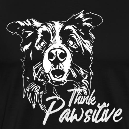 Border Collie - Think Pawsitive - Männer Premium T-Shirt