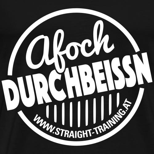 Afoch Durchbeissn - Männer Premium T-Shirt