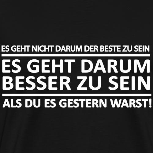 Focus! Es geht darum besser zu sein als gestern - Männer Premium T-Shirt