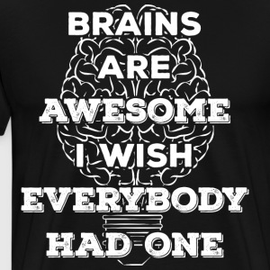 Brains are awesome! I wish everybody had 1 (light) - Männer Premium T-Shirt
