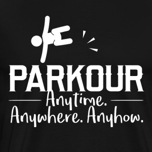 Parkours - any time, anywhere, no matter how - Men's Premium T-Shirt