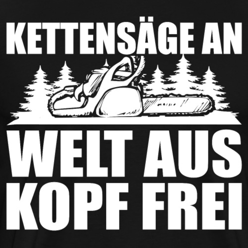 HOLZ SÄGE KETTENSÄGE GESCHENK WALD FÖRSTER BERUF - Männer Premium T-Shirt