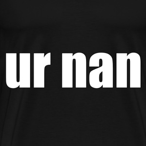 ur nan - Men's Premium T-Shirt