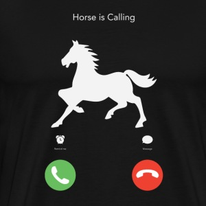 My horse calls - Men's Premium T-Shirt