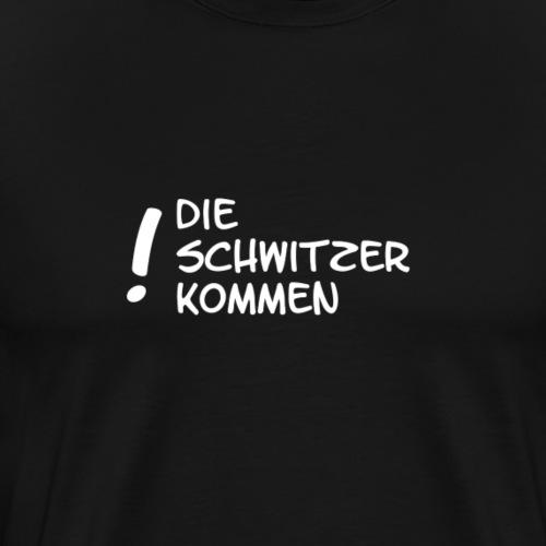 Die Schwitzer kommen - Männer Premium T-Shirt