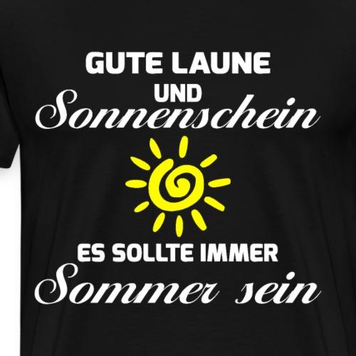 Gute Laune und Sonnenschein - Schöner Spruch - Männer Premium T-Shirt