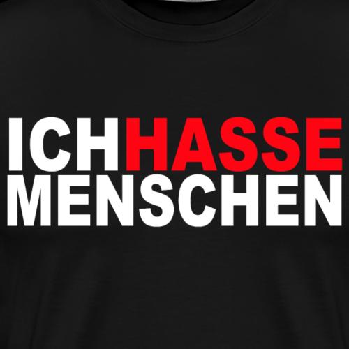 ICH HASSE MENSCHEN - Männer Premium T-Shirt