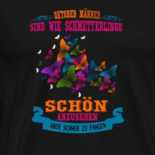Schetterling Oktober Geburtstag - Männer Premium T-Shirt