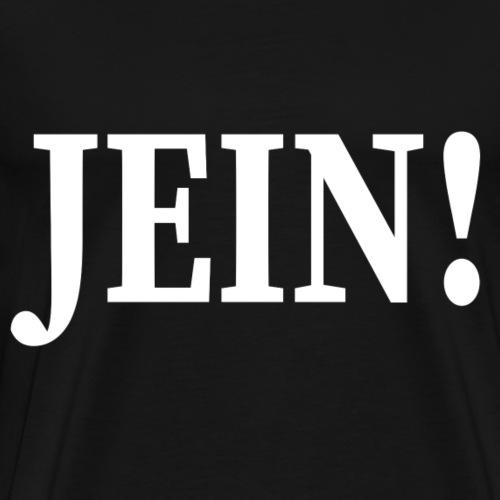 Jein - Männer Premium T-Shirt
