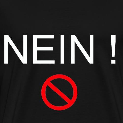 Nein - Männer Premium T-Shirt