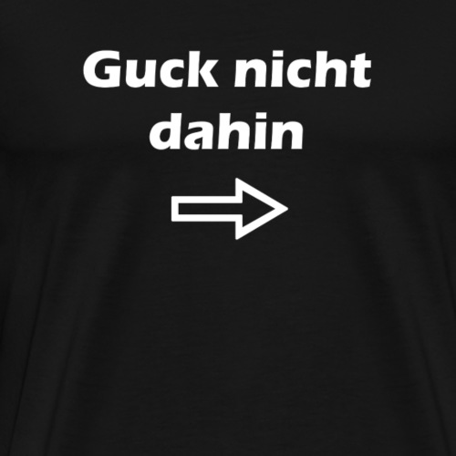 Gucken Schauen Pfeil Spruch - Männer Premium T-Shirt