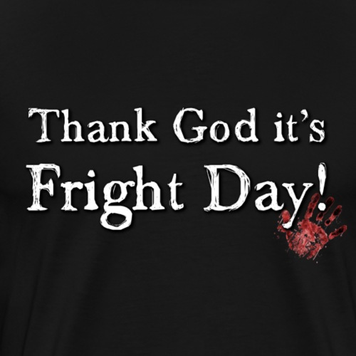 Gott sei Dank ist der Schreckentag - Männer Premium T-Shirt