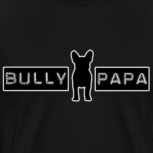 BULLY PAPA - Französische Bulldogge - Männer Premium T-Shirt