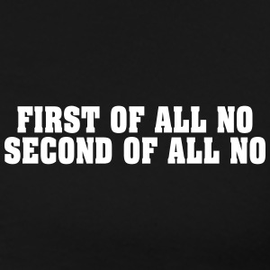 First Second NO Firstly Second NO - Men's Premium T-Shirt