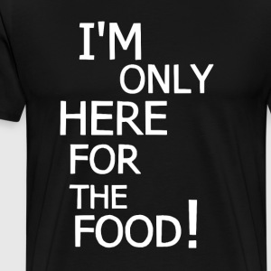 Only here for the food! - Herre premium T-shirt