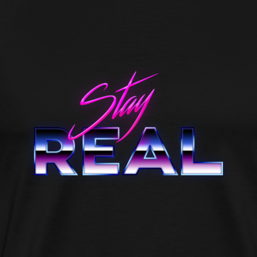 Stay Real - Mannen Premium T-shirt